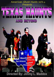 Texas haunts and beyond, dvd, ghost hunting, texas